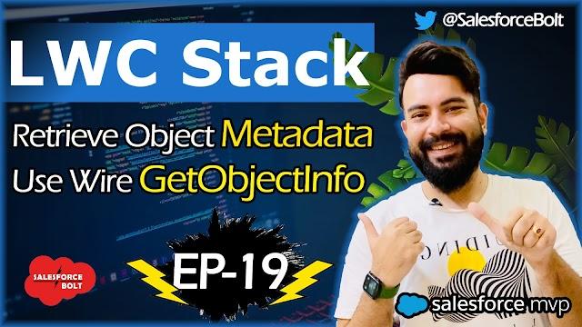 EP-19 | Retrieve Object Metadata | Wire GetObjectInfo in LWC | LWC Stack ☁️⚡️
