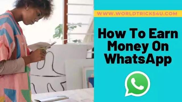 व्हाट्सएप से पैसे कैसे कमाए नए तरीके 2021