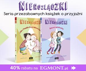 https://egmont.pl/seria/NIEROZLACZKI,s,16378883?utm_source=mamafilipka&utm_medium=baner&utm_campaign=nierozlaczki20190918