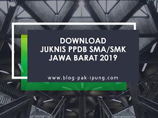 DOWNLOAD JUKNIS PPDB SMA/SMK JAWA BARAT 2019