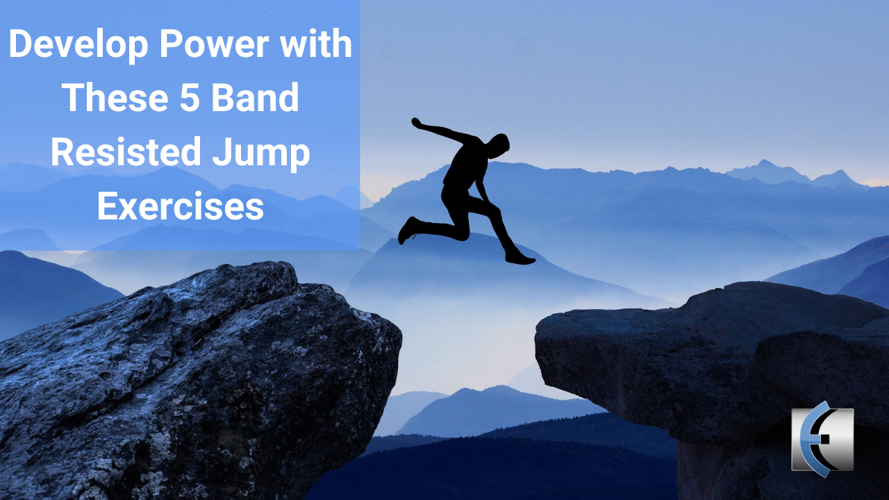 Develop Power with These 5 Band Resisted Jump Exercises - themanualtherapist.com