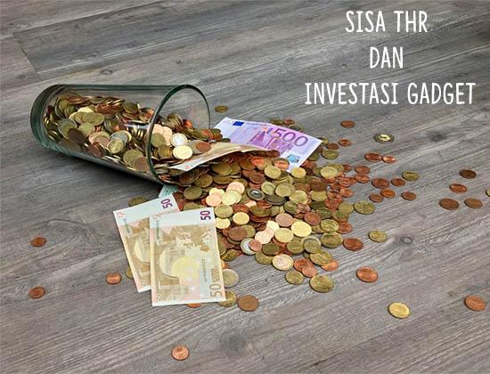 Investasi Gadget Idaman dengan Sisa THR