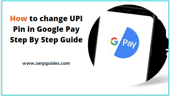 How to change UPI Pin in Google Pay
