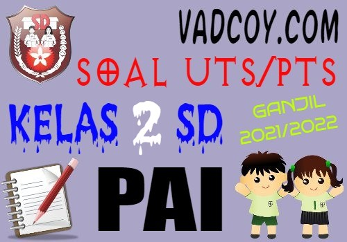 Soal UTS/PTS PAI Kelas 2 SD Semester 1 Tahun 2021/2022