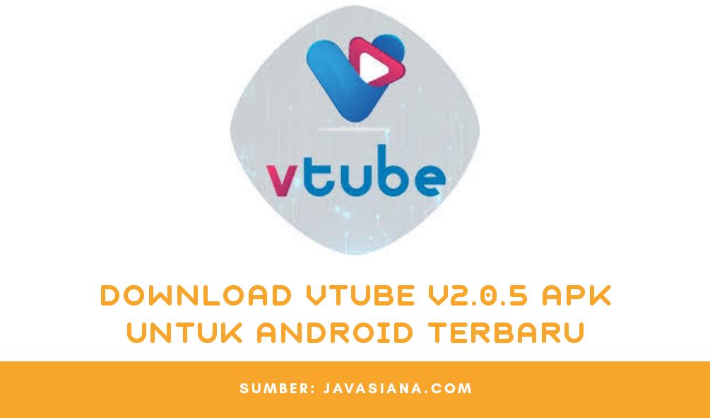 Download Vtube Apk V2 0 5 Terbaru