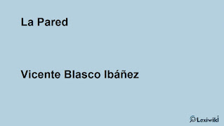 La ParedVicente Blasco Ibáñez