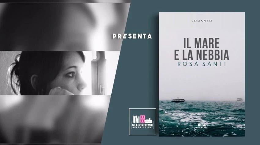 Rosa Santi presenta: Il mare e la nebbia