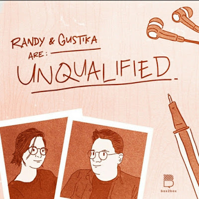Podcast Randi dan Gustika are: unqualified