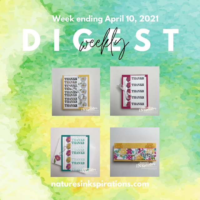 Weekly Digest | Week Ending April 10, 2021 | Nature's INKspirations by Angie McKenzie