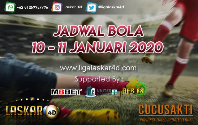 JADWAL BOLA JITU TANGGAL 10 – 11 JANUARI 2020