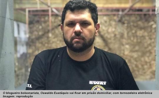 www.seuguara.com.br/oswaldo Eustáquio/blogueiro bolsonarista/prisão domiciliar/