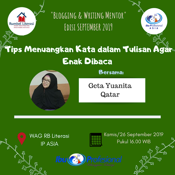 Blogging & Writing Mentor September 2019: Tips Menuangkan Kata dalam Tulisan Agar Enak Dibaca