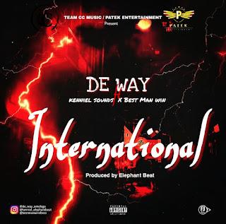 De Way Ft Kenniel Sounds x Best Man Win - International