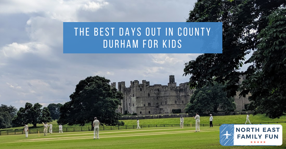 The Best Days Out in County Durham for Kids