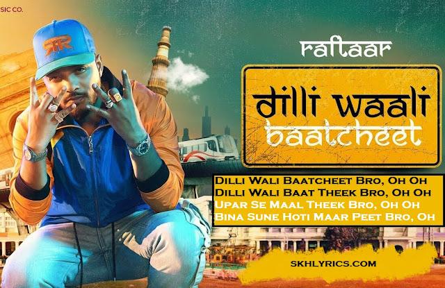Dilli Waali Baatcheet Song Lyrics - Raftaar