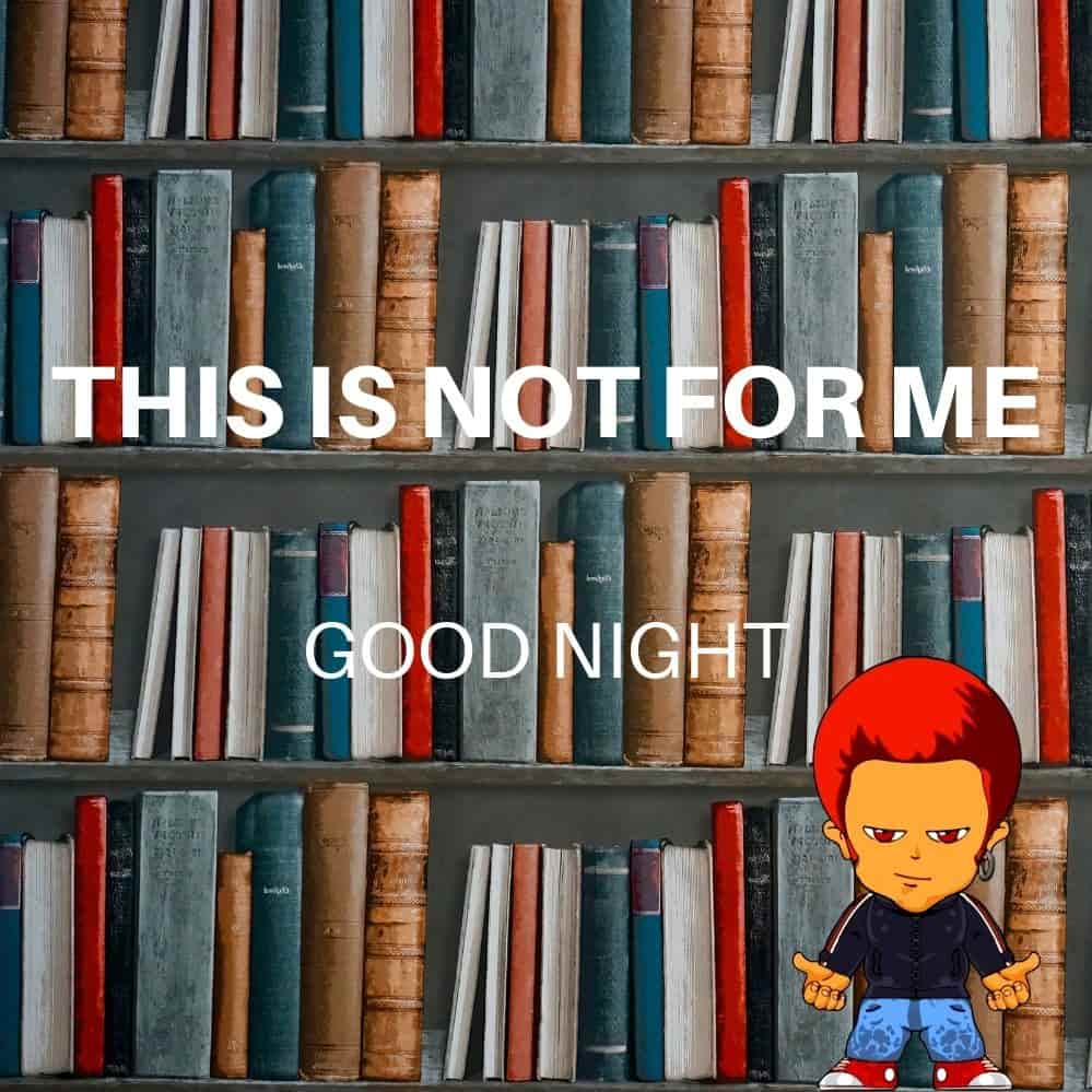 study-is-not-for-me-good-night-my-friends