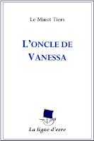 L'Oncle de Vanessa - Le Minot Tiers - La ligne d'erre Éditions