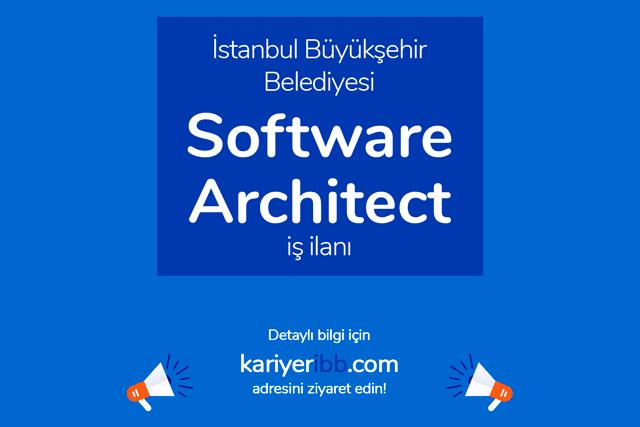 İstanbul Büyükşehir Belediyesi, software architect alacak. İBB Kariyer iş başvurusu nasıl yapılır? Detaylar kariyeribb.com'da!