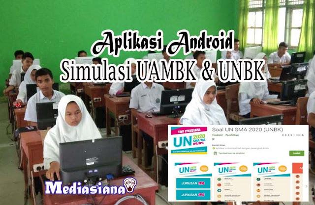 Aplikasi Android untuk Peserta UAMBK dan UNBK Terbaru 2020