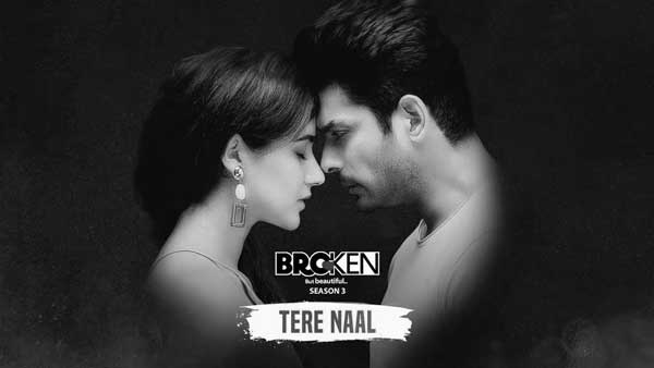 broken-but-beautiful-3-akhil-sachdeva-tere-naal