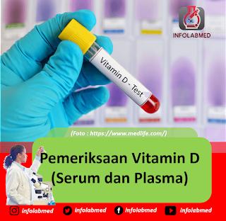 Pemeriksaan Vitamin D Serum Dan Plasma