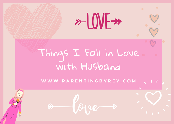 Things I Fall in Love with Husband