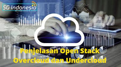 Penjelasan Open Stack Overcloud dan Undercloud