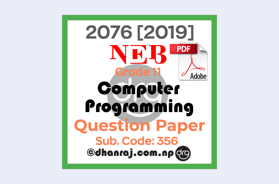 Computer-Programming-Grade-11-XI-Question-Paper-2076-2019-Subject-Code-356-NEB