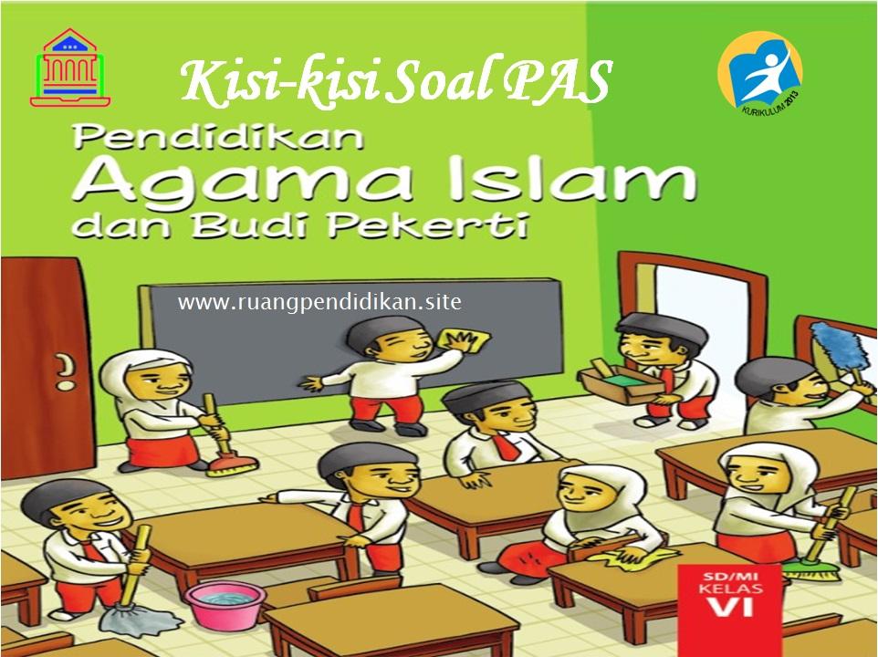 Kisi-kisi Soal PAS PAI & BP Kelas 6 SD/MI