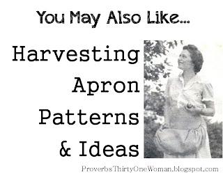 http://proverbsthirtyonewoman.blogspot.com/2013/06/harvesting-apron-patterns-and-ideas.html#.WIEmwX3krcR
