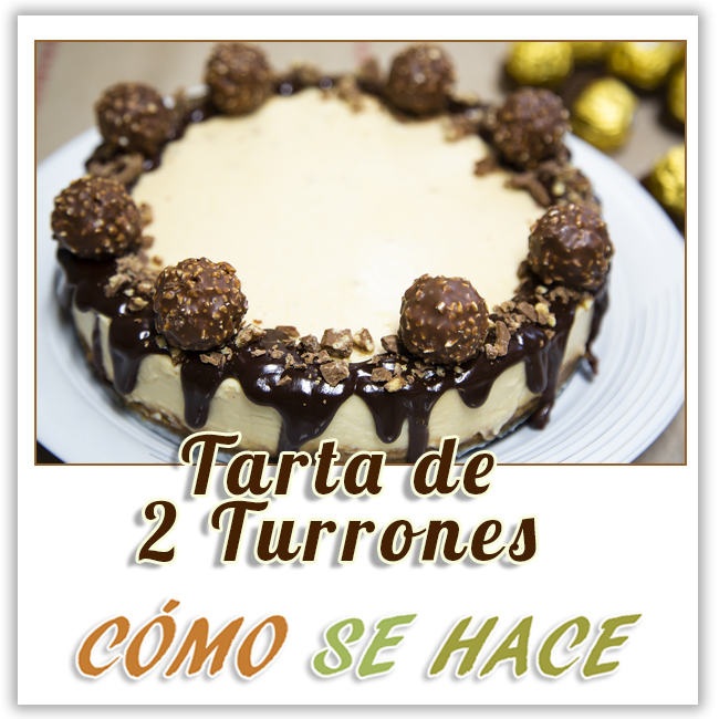 TARTA DE 2 TURRONES Y FERRORE ROCHE