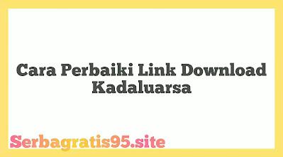 Cara Perbaiki Link Download Kadaluarsa