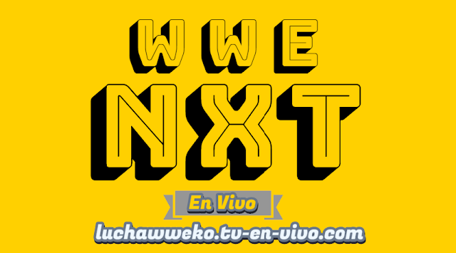 Ver Wwe Nxt En Vivo Online En Español Gratis