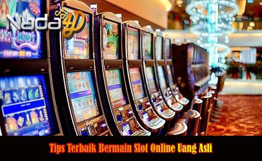 Tips Terbaik Bermain Slot Online Uang Asli