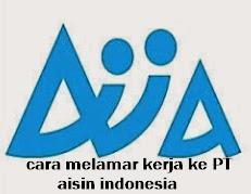 tatacara melamar pekerjaan ke pt aisin indonesia