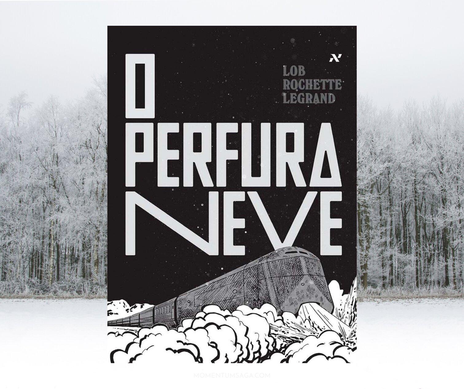 Resenha: O Perfuraneve, de Lob, Rochette e Legrand