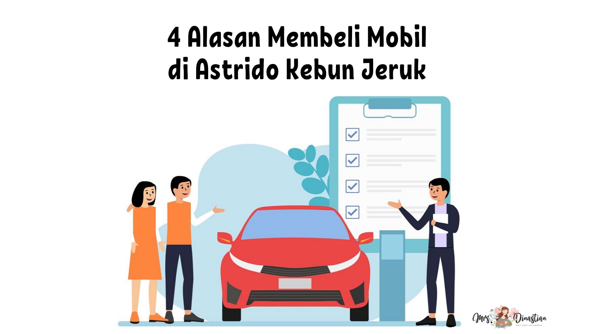 4 Alasan Membeli Mobil di Astrido Kebun Jeruk