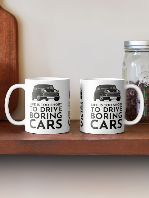 Life is too short to drive boring cars - Austin Morris Mini classic coffee mugs