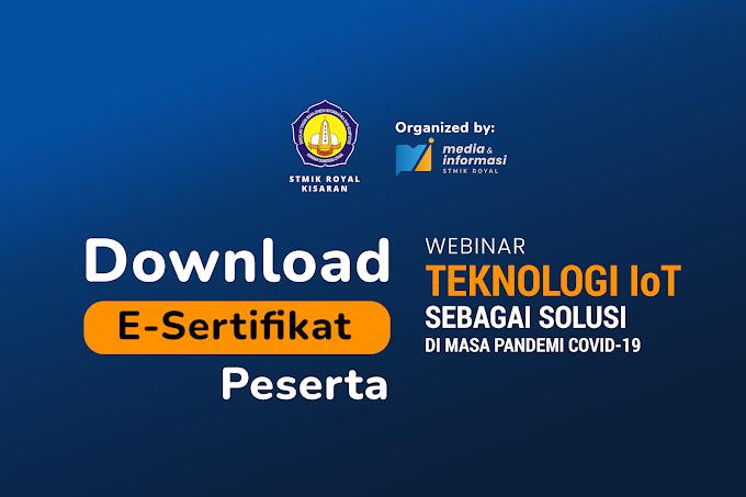 Download! E-Sertifikat Peserta Webinar Teknologi IoT Sebagai Solusi di Masa Pandemi Covid-19