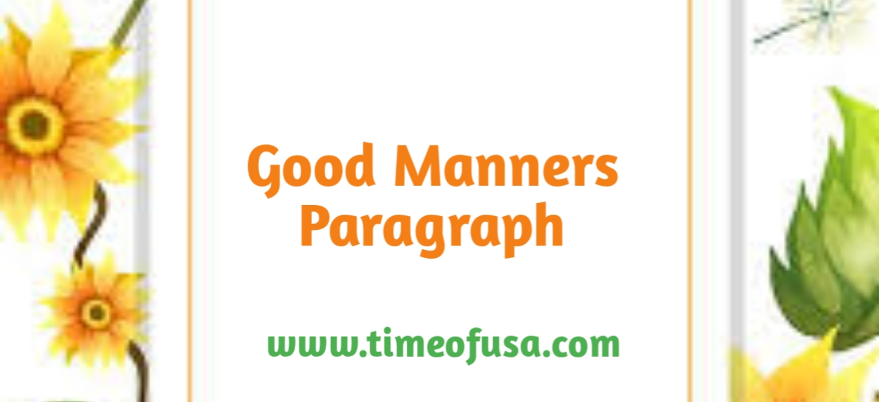 good manners paragraph, write a paragraph on good manners, good manners essay 150 words, short paragraph on good manners, good manners paragraph for class 9, paragraph writing on good manners, good manners paragraph in english, good manners paragraph for class 10, good manners paragraph 10th class, good manners paragraph for class 8, good manners paragraph for class 11, paragraph on manners, good manners paragraph for class 3, paragraph on good manners for class 3, paragraph on importance of good manners, paragraph on value of good manners, paragraph on good habits for class 5, paragraph on good behaviour, paragraph on good manners for class 7, good manners paragraph for class 6, good manners paragraph for hsc, write a short paragraph on good manners, importance of good manners paragraph, paragraph on good manners for class 5, paragraph writing good manners, write a paragraph about good manners, easy paragraph on good manners, a short paragraph on good manners, write paragraph on good manners, paragraph on good manners in 100 words, paragraph on good manners for class 6, good manners easy paragraph