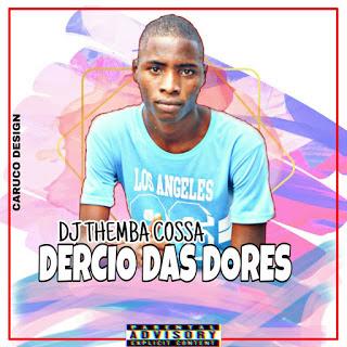 Dj Themba Cossa - Dércio das Dores