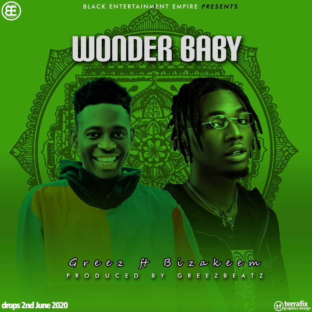 [MUSIC] Greez – Wonder Baby Feat. Bizakeem (Prod by Greezbeatz) #Arewapublisize
