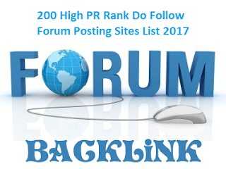 200 High PR Rank Do Follow Forum Posting Sites List 2017