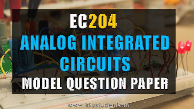 Model Question Paper for EC204 Analog Integrated Circuits