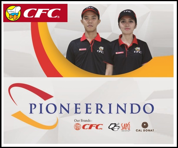 Lowongan Kerja PT Pioneerindo Gourmet International Tbk (CFC) Lulusan SMA, SMK, D3, S1, Dengan Posisi Driver Operasional, Crew Restorant, Etc Terbaru 2019