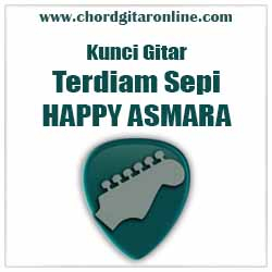 Chord Terdiam Sepi Happy Asmara