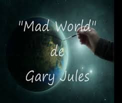 Mad World – Gary Jules
