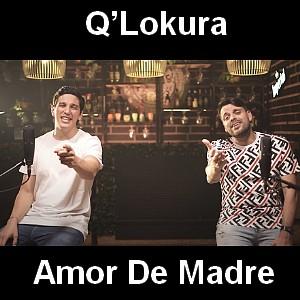 Q'Lokura - Amor De Madre