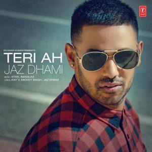 Teri Ah – Jaz Dhami, Steel Banglez (2016)