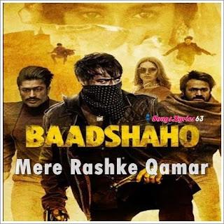 Mere Rashke Qamar Song Lyrics Baadshaho [2017]